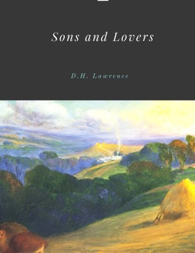 Sons and Lovers by D.H. Lawrence por D. H. Lawrence
