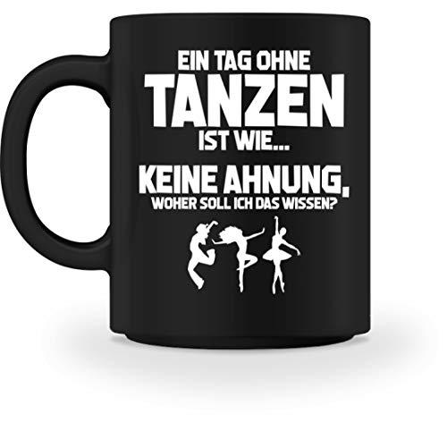 shirt-o-magic Tänzerin: Tag ohne Tanzen? Unmöglich! - Tasse -M-Schwarz