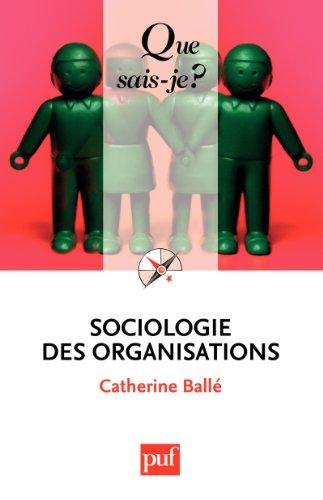 Sociologie des organisations:  Que sais-je ?  n 2499