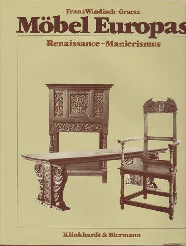 Möbel Europas. Renaissance - Manierismus
