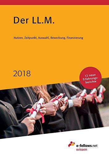 Der LL.M. 2018: Nutzen, Zeitpunkt, Auswahl, Bewerbung, Finanzierung (e-fellows.net wissen)
