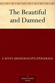 The Beautiful and Damned (English Edition) von [Fitzgerald, F. Scott (Francis Scott)]