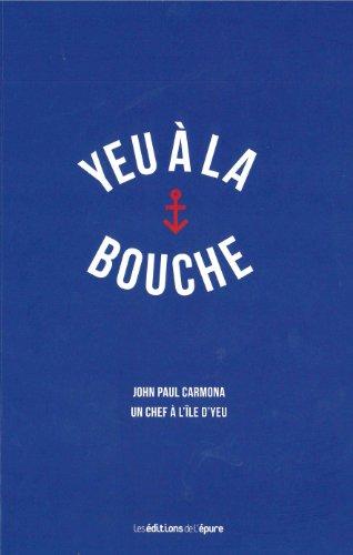 Yeu à la bouche : John Paul Carmona, un chef à l'île d'Yeu