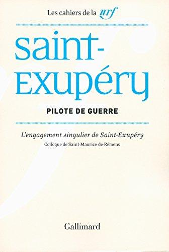 Pilote de guerre: L'engagement singulier de Saint-Exupéry