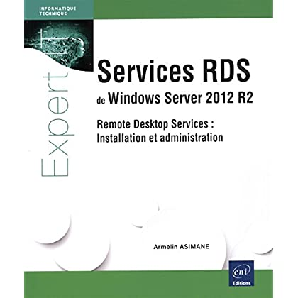 Services RDS de Windows Server 2012 R2 - Remote Desktop Services : Installation et administration