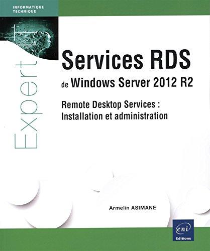 Services RDS de Windows Server 2012 R2 - Remote Desktop Services : Installation et administration