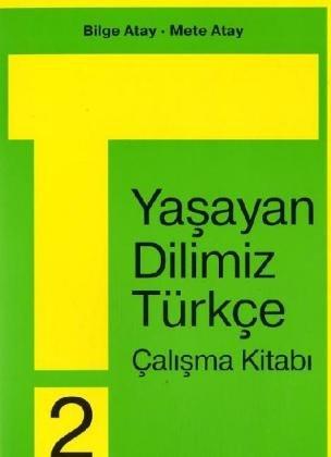 Unsere Lebende Sprache. Yasayan Dilimiz Türkce 2. 2. Schuljahr: Calisma Kitabi (Arbeitsheft)