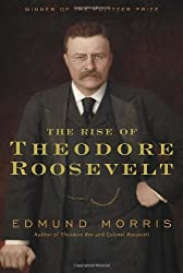 The Rise of Theodore Roosevelt by Edmund Morris (2010-11-23)