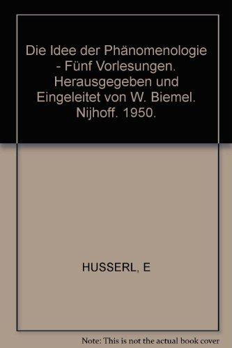 Die Idee der Phänomenologie - Fünf Vorlesungen. Herausgegeben und Eingeleitet von W. Biemel. Nijhoff. 1950.