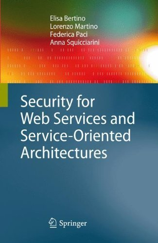 Security for Web Services and Service-Oriented Architectures by Elisa Bertino (2009-11-10)