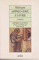 Apprendre à vivre : Tome 2, Lettres à Lucilius