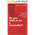 So you want to be a counsellor?: A practical guide for students by a student
