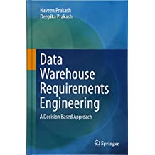 Data Warehouse Requirements Engineering: A Decision Based Approach