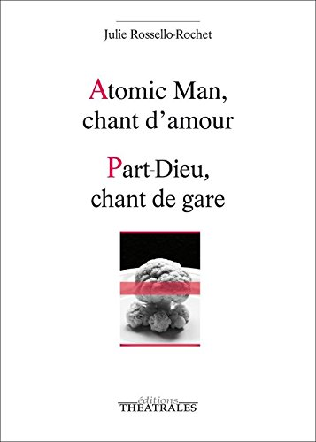 Atomic Man, chant d'amour ; Part-Dieu, chant de gare