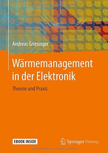 Wärmemanagement in der Elektronik: Theorie und Praxis