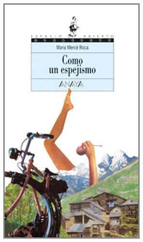 Como un espejismo (Literatura Juvenil (A Partir De 12 Años) - Espacio Abierto) por Maria Mercè Roca