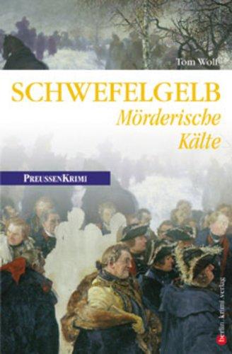 Schwefelgelb - Mörderische Kälte: Preußen Krimi (anno 1757)