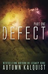 Defect: Part One: (A Legacy Code Prequel Series): Volume 1