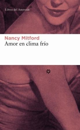 Amor En Clima Frio (Libros del Asteroide)