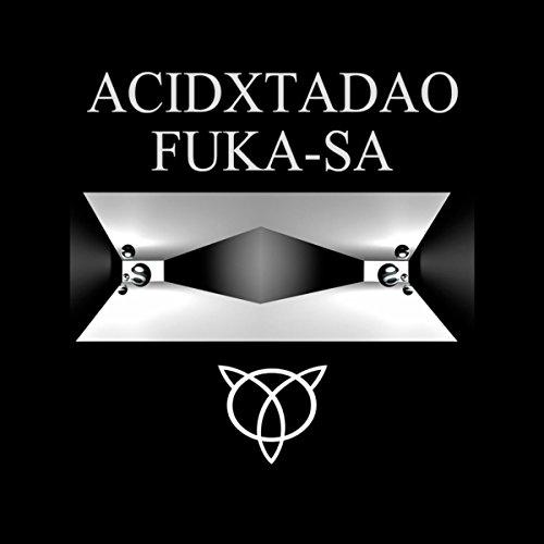Fuka-Sa (Acid Techno Mix )