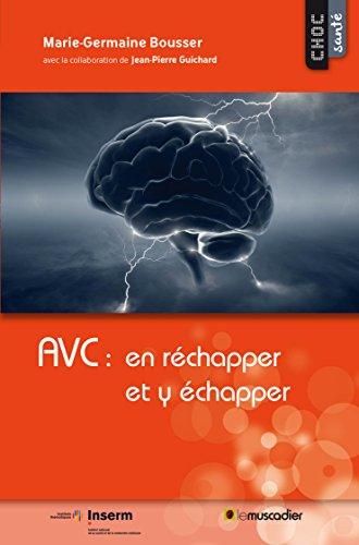 AVC: en réchapper et y échapper: Mieux comprendre la maladie (Choc santé)