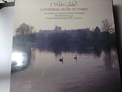 "I Was Glad - Cathederal Music by Parry: I Was Glad when they said unto me; Evening Service in D major (The Great); Songs of Farewell; Hear my Words, ye People; Jerusalem (and did those feet in ancient time)-HYP A 66273-Vinyl LP-HYPERION - Inghilterra-PARRY Charles Hubert ""Hastings"" (Inghilterra)-Choir of St. George's Chapel, Windsor; JUDD Roger (organo); ROBINSON Christopher (dir)"