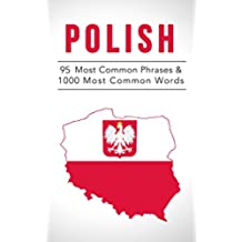 Polish: 95 Most Common Phrases & 1000 Most Common Words: Speak Polish, Fast Language Learning, Beginners, (Polish, Russian, Czech) (English Edition)
