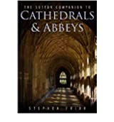 [(Cathedrals and Abbeys )] [Author: Stephen Friar] [Feb-2010]
