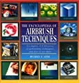 The Encyclopedia of Airbrush Techniques by Michael Leek (1995-03-02)