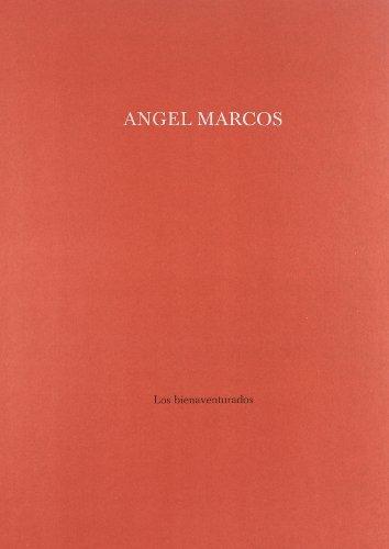 Descargar Libro Los bienaventurados (Campo de Agramante) de Ángel Marcos