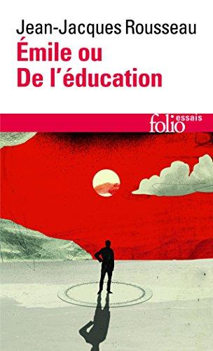 Emile Ou de L Education (Folio Essais) par J Rousseau