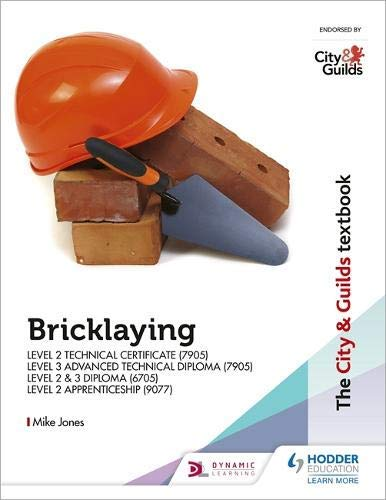 The City & Guilds Textbook: Bricklaying for the Level 2 Technical Certificate & Level 3 Advanced Technical Diploma (7905), Level 2 & 3 Diploma (6705) and ... 2 Apprenticeship (9077) (English Edition)
