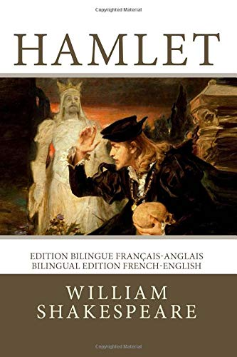 Hamlet: Edition bilingue français-anglais / Bilingual edition French-English par William Shakespeare