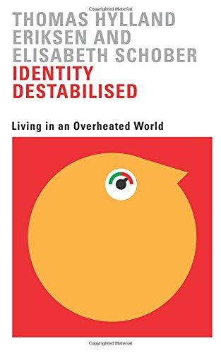 Identity Destabilised: Living in an Overheated World