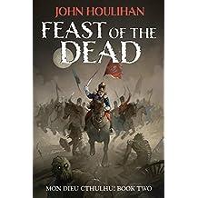 Feast of the Dead (Mon Dieu Cthulhu! Book 2)
