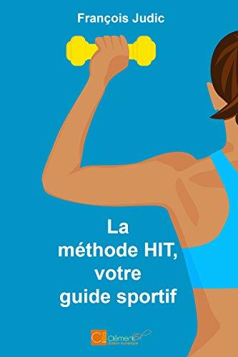La méthode HIT, votre guide sportif