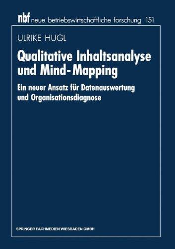 Qualitative Inhaltsanalyse und Mind-Mapping: Ein Neuer Ansatz Für Datenauswertung Und Organisationsdiagnose (Neue Betriebswirtschaftliche Forschung (Nbf)) (German Edition)