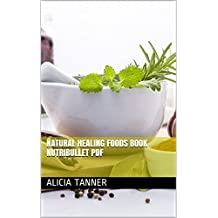 Natural Healing Foods Book Nutribullet Pdf (English Edition)