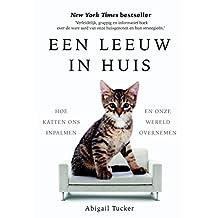 Een leeuw in huis: Hoe katten ons inpalmen en onze wereld overnemen