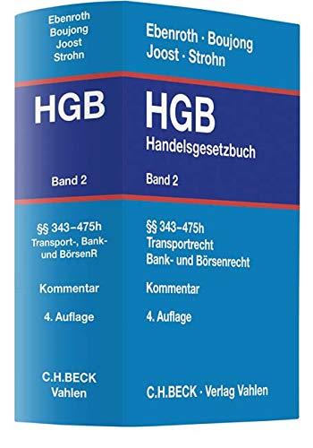 Handelsgesetzbuch: HGB: Handelsgesetzbuch  Bd. 2: §§ 343-475h: Transportrecht, Bank- und Börsenrecht