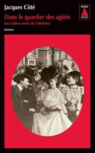 Les cahiers noirs de l'aliéniste, Tome 1 : Dans le quartier des agités