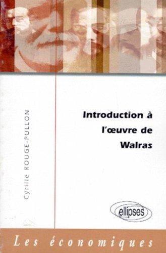Introduction à l'oeuvre de Walras par Cyrille Rouge-Pullon