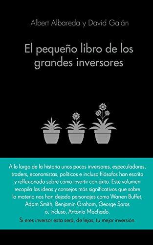 El pequeño libro de los grandes inversores: Las mejores citas de los mejores inversores