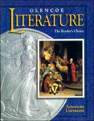 [(Glencoe Literature : The Reader's Choice: American Literature)] [Created by McGraw-Hill/Glencoe] published on (January, 2000)