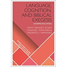Language, Cognition, and Biblical Exegesis: Interpreting Minds (Scientific Studies of Religion: Inquiry and Explanation)