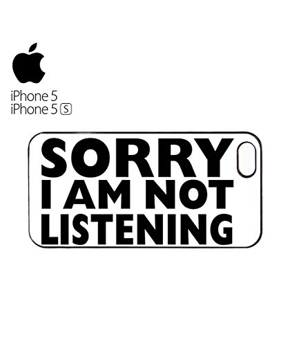 Sorry I Am Not Listening To You Funny Tumblr Pub Mobile Phone Case Cover iPhone 5c Black Blanc
