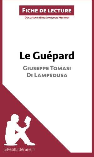 Le Guépard de Giuseppe Tomasi di Lampedusa (Fiche de lecture): Résumé Complet Et Analyse Détaillée De L'oeuvre