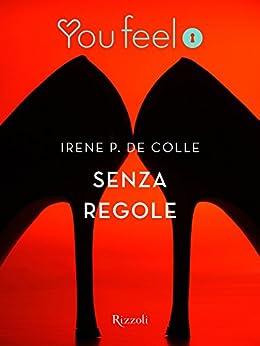Senza regole (Youfeel) di [de Colle, Irene P.]