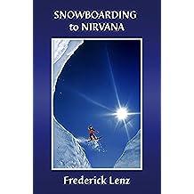 Snowboarding to Nirvana (English Edition)