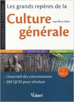 Les grands repères de la culture générale - Concours et examens de Jean-Pierre Mello ( 16 mars 2009 )